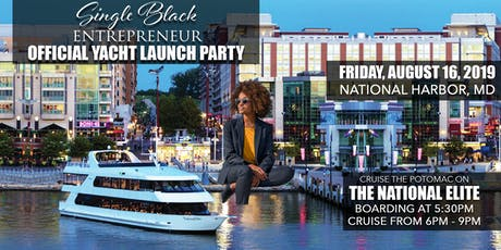 Single Black Entrepreneur® Official Yacht Launch Party tickets
