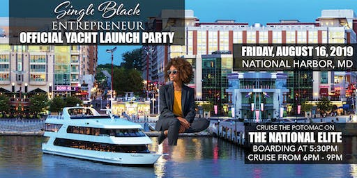 Single Black Entrepreneur® Official Yacht Launch Party