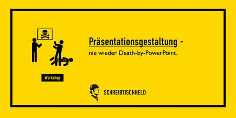 Workshop Präsentationsgestaltung mit Benjamin Apfelbaum // SCHREIBTISCHHELD Tickets