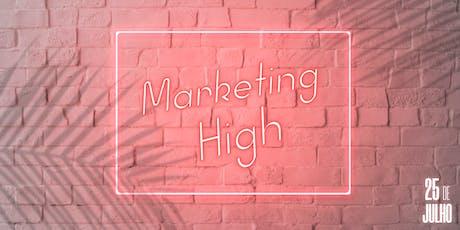Marketing High - uma manhã de Marketing Digital para Startups ingressos