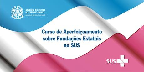 Curso de Aperfeiçoamento sobre  Fundações Estatais no SUS ingressos