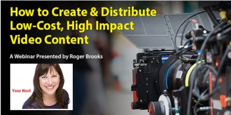 How to Create & Distribute Low-Cost, High Impact Video Content tickets