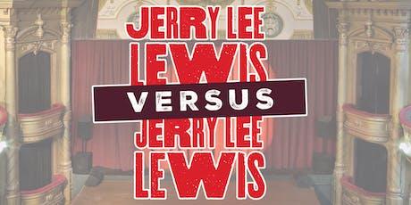 Jerry Lee Lewis Versus Jerry Lee Lewis tickets
