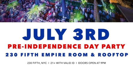 Pre-Independence Day Party At 230 Fifth Empire Room and Rooftop tickets