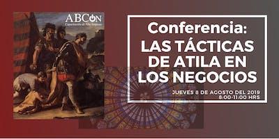 Conferencia: Las tácticas de Atila en los negocios
