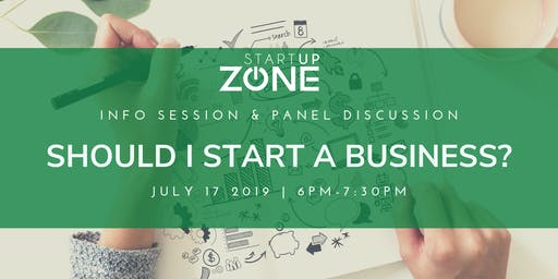 """""""Should I Start a Business?"""" Startup Zone Info Session & Panel Discussion"""