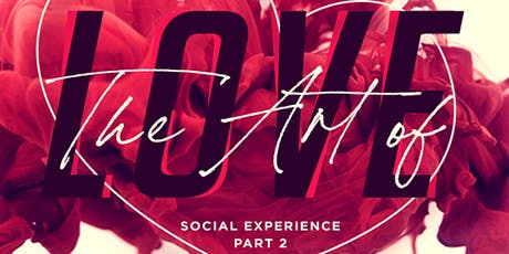 The Art of Love : The Social Experience Part 2 tickets