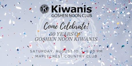 50 Year Celebration - Goshen Noon Kiwanis tickets