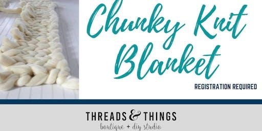Chunky Knit Blanket (07/12 at 6:30p)