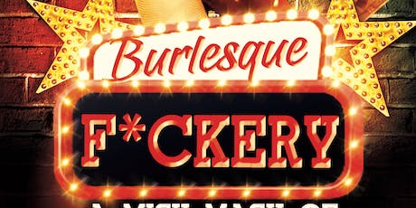 Burlesque F*ckery A MISH MASH of Everything Burlesque tickets