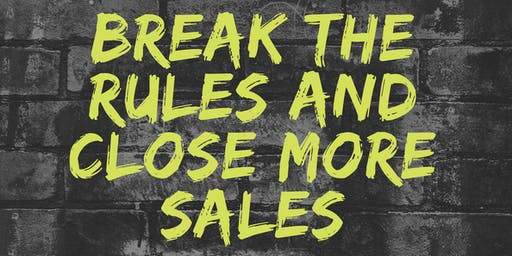Break The Rules And Close More Sales Aug 21 in Lafayette Hill