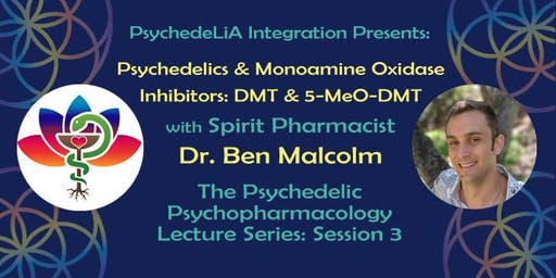 Psychedelics & Monoamine Oxidase Inhibitors: DMT & 5-MeO-DMT