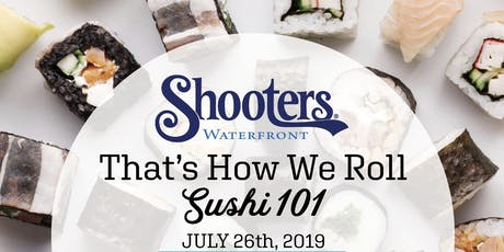 That's How We Roll: Sushi 101 | July 26th 2019 tickets