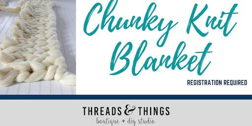 Chunky Knit Blanket (08/16 at 6:30p)