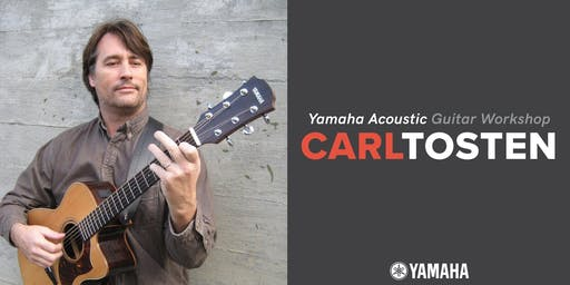 Yamaha Acoustic Guitar Workshop w/ Carl Tosten