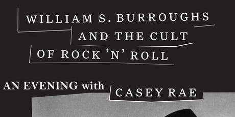 William S. Burroughs and the Cult of Rock 'N Roll: Author Reading + Q&A tickets