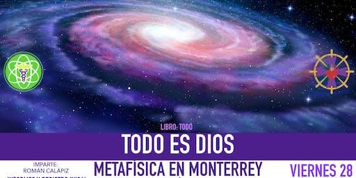 TODO ES DIOS: Metafísica en Monterrey
