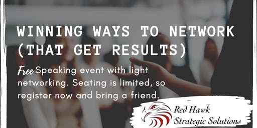 Winning Ways to Network (That Get Results and More Customers)