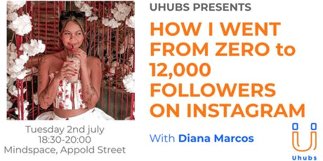 How I went from Zero to 12,000 Instagram Followers tickets