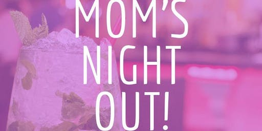 """... Cuz I Said So!"" Podcast Presents: MOM'S NIGHT OUT- July 2019"