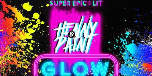 GLOW! Super Epic & Lit HENNY & PAINT w/ Ltd. Open Bar