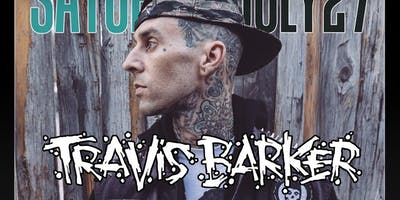 TRAVIS BARKER at Tongue and Groove Saturday, July 27th