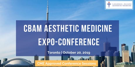 CBAM Aesthetic Medicine Expo-Conference - Fall 2019 - Toronto tickets