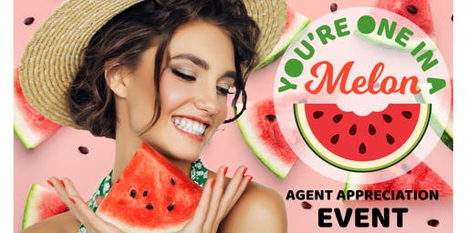 You're One In A Melon Agent Event