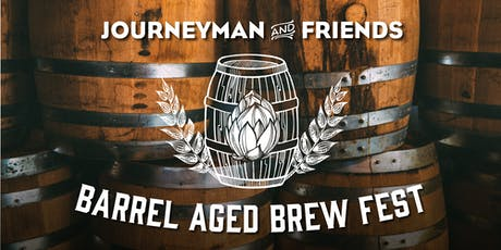 3rd Annual Journeyman & Friends Barrel Aged Brew Fest tickets