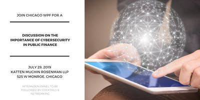 Chicago WPF | The Growing Importance of Cybersecurity in Public Finance