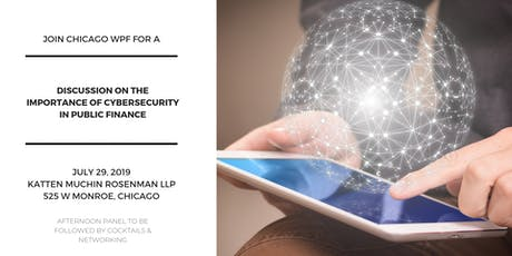 Chicago WPF   The Growing Importance of Cybersecurity in Public Finance tickets