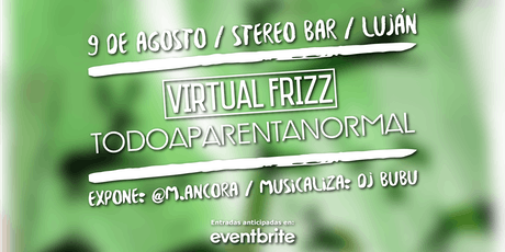 VIRTUAL FRIZZ + TODO APARENTA NORMAL entradas