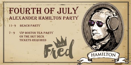 Fourth Of July, Alexander Hamilton Party tickets