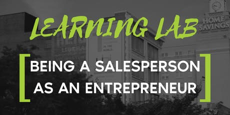 Learning Lab: Being a Salesperson as an Entrepreneur tickets