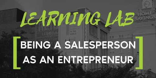 Learning Lab: Being a Salesperson as an Entrepreneur