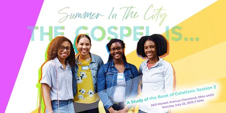 Summer In The City: The Gospel Is: Session 2 tickets