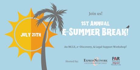1st Annual E-Summer Break!  tickets