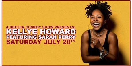 A Better Comedy Show Presents: Kellye Howard tickets