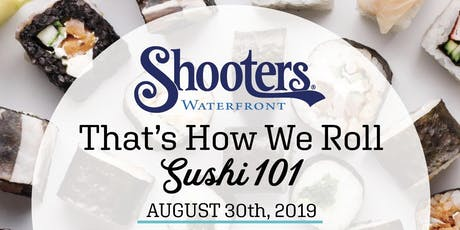 That's How We Roll: Sushi 101 | August 30th 2019 tickets