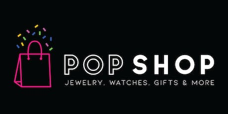 Pop Shop - Jewelry, Watches, Gifts & More tickets