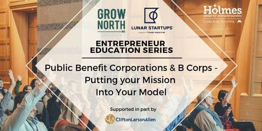 Public Benefit Corporations & B Corps: Putting Your Mission Into Your Model