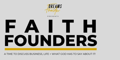 Faith Founders: A time to discuss business, life & GOD! tickets