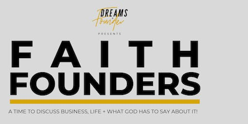 Faith Founders: A time to discuss business, life & GOD!