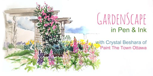 Gardenscapes in Pen & Ink with Crystal Beshara