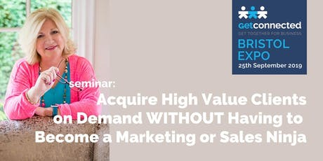 Acquire High Value Clients on Demand WITHOUT Having to Become a Marketing or Sales Ninja  tickets