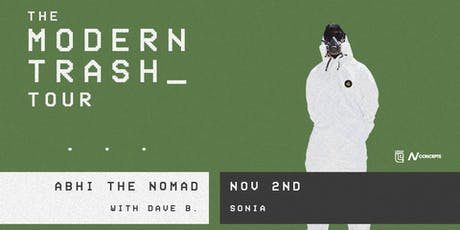 Abhi the Nomad: The Modern Trash Tour with Dave B @ Sonia | 11.2.19 | All Ages tickets