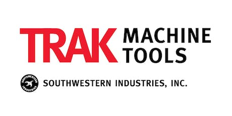 "TRAK Machine Tools Novi, MI September 2019 Open House: ""CNC Technology for Small Lot Machining"" tickets"
