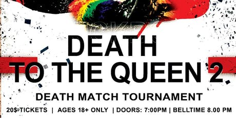 Death To The Queen 2 tickets