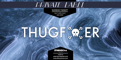 Private Label Presents: Thugf***er - Houston tickets