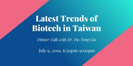 Latest Trends of Biotech in Taiwan - Dinner talk with 中研院劉扶東副院長 tickets